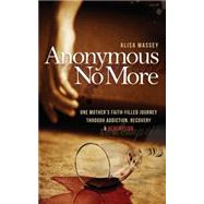 Anonymous No More by Massey, Alisa, 9781630472870