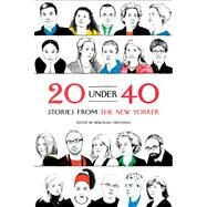 20 Under 40 Stories from The New Yorker by Treisman, Deborah, 9780374532871