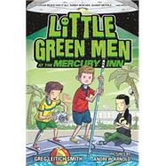 Little Green Men at the Mercury Inn by Leitich Smith, Greg; Arnold, Andrew, 9781250062871