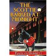The Scottie Barked At Midnight by Dunnett, Kaitlyn, 9780758292872