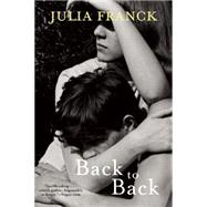 Back to Back by Franck, Julia, 9780802122872
