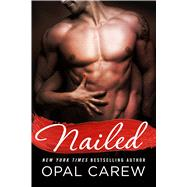 Nailed by Carew, Opal, 9781250052872