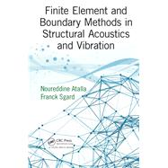 Finite Element and Boundary Methods in Structural Acoustics and Vibration 9781466592872N