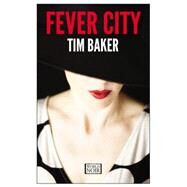 Fever City by Baker, Tim, 9781609452872