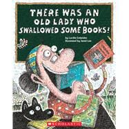 There Was an Old Lady Who Swallowed Some Books! by Colandro, Lucille, 9780545402873