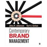Contemporary Brand Management by Johansson, Johny K.; Carlson, Kurt A., 9781452242873