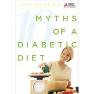 16 Myths of a Diabetic Diet by Chalmers, Karen Hanson; Campbell, Amy Peterson, 9781580402873