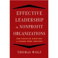 Effective Leadership for Nonprofit Organizations by Wolf, Thomas, 9781621532873