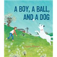 A Boy, a Ball, and a Dog by Marino, Gianna, 9781626722873