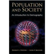 Population and Society : An Introduction to Demography by Dudley L. Poston, Jr. , Leon F. Bouvier, 9780521872874