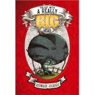 The Cat With a Really Big Head by Dirge, Roman, 9781782762874