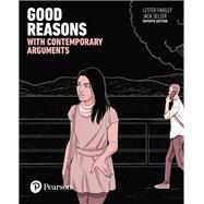 Good Reasons with Contemporary Arguments by Faigley, Lester; Selzer, Jack, 9780134392875