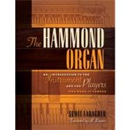 The Hammond Organ Book: An Introduction to the Instrument and the Players Who Made Them by Faragher, Scott, 9781458402875
