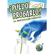 Puedo demostrarlo! La investigación científica / I Can Prove It! Investigating Science by Hicks, Kelli, 9781627172875