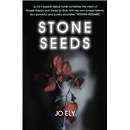 Stone Seeds by Ely, Jo, 9781910692875