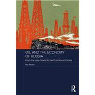 Oil and the Economy of Russia: From the Late-Tsarist to the Post-Soviet Period by Moser; Nat, 9781138242876