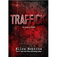 Traffick by Hopkins, Ellen, 9781442482876