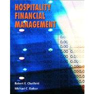 Hospitality Financial Managment by Chatfield, Robert E.; Dalbor, Michael C., 9780130482877