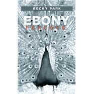 Ebony Peacock by Park, Becky, 9781514432877