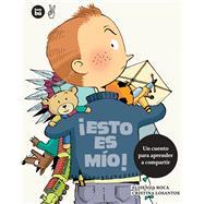 Esto es mio! by Roca, Elisenda; Losantos, Cristina, 9788483432877