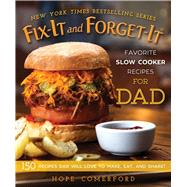 Fix-it and Forget-it Favorite Slow Cooker Recipes for Dad by Comerford, Hope; Matthews, Bonnie, 9781680992878
