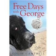 Free Days With George by CAMPBELL, COLIN, 9780385682879