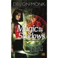 Magic in the Shadows An Allie Beckstrom Novel by Monk, Devon, 9780451462879