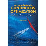 An Introduction to Continuous Optimization Foundations and Fundamental Algorithms, Third Edition by Patriksson, Michael; Andreasson, Niclas ; Evgrafov, Anton, 9780486802879