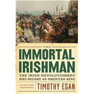 The Immortal Irishman by Egan, Timothy, 9780544272880