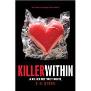 Killer Within by Green, S.E., 9781481402880