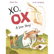 XO, OX A Love Story by Rex, Adam; Campbell, Scott, 9781626722880
