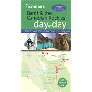 Frommer's Banff and the Canadian Rockies day by day by Pashby, Christie, 9781628872880