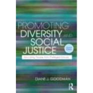 Promoting Diversity and Social Justice: Educating People from Privileged Groups, Second Edition by Goodman; Diane J., 9780415872881