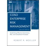 COSO Enterprise Risk Management Establishing Effective Governance, Risk, and Compliance (GRC) Processes by Moeller, Robert R., 9780470912881