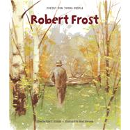 Poetry for Young People: Robert Frost by Schmidt, Gary D.; Sorensen, Henri, 9781454902881