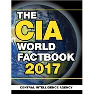 The CIA World Factbook 2017 by Central Intelligence Agency, 9781510712881
