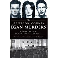 The Jefferson County Egan Murders by Shampine, Dave; Boyer, Daniel, 9781626192881