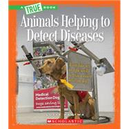 Animals Helping to Detect Diseases by Gray, Susan Heinrichs, 9780531212882