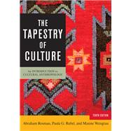 The Tapestry of Culture by Rosman, Abraham; Rubel, Paula G.; Weisgrau, Maxine, 9781442252882