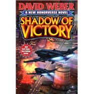 Shadow of Victory by Weber, David, 9781481482882