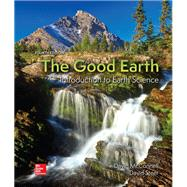The Good Earth: Introduction to Earth Science by McConnell, David; Steer, David; Owens, Katharine; Knight, Catherine; Park, Lisa, 9780078022883