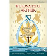 The Romance of Arthur: An Anthology of Medieval Texts in Translation by Lacy; Norris J., 9780415782883