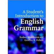 A Student's Introduction to English Grammar by Rodney Huddleston , Geoffrey K. Pullum, 9780521612883