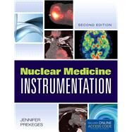 Nuclear Medicine Instrumentation (Book with Access Code) by Prekeges, Jennifer, 9781449652883