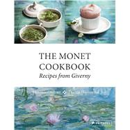 The Monet Cookbook by Gentner, Florence; Hammond, Francis; Bardel, Garlone (CON), 9783791382883