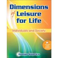 Dimensions of Leisure for Life : Individuals and Society by Human Kinetics, 9780736082884