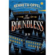 The Boundless by Oppel, Kenneth; Tierney, Jim, 9781442472884