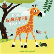 Does Giraffe Eat Alone? by Bijsterbosch, Anita, 9781605372884