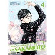Haven't You Heard? I'm Sakamoto Vol. 4 by Sano, Nami, 9781626922884