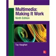 Multimedia: Making It Work, Ninth Edition by Vaughan, Tay, 9780071832885